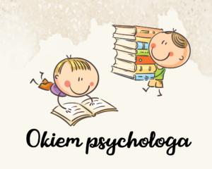 Grafika rysunkowa przedstawia dwóch chłopców. Jeden leży i czyta książkę. Drugi niesie stos nowych książek do czytania. Na dole czarny napis: okiem psychologa